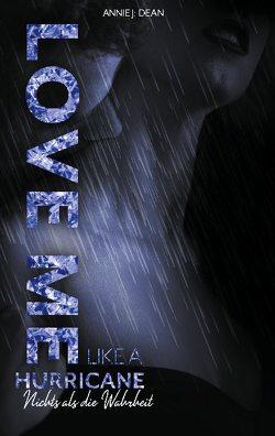 Love Me Like A Hurricane von Dean,  Annie J.