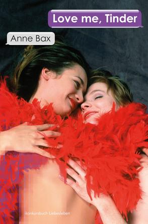 Love Me, Tinder von Bax,  Anne