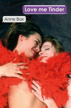 Love Me Tinder von Bax,  Anne