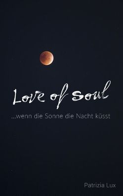 Love of Soul von Lux,  Patrizia