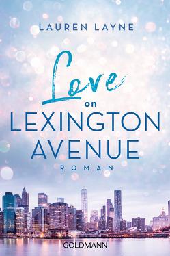 Love on Lexington Avenue von Hölsken,  Nicole, Layne,  Lauren
