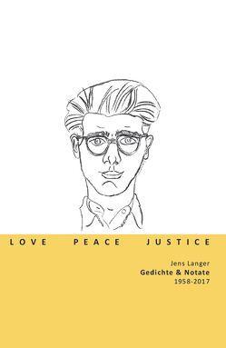 LOVE PEACE JUSTICE von Langer,  Jens