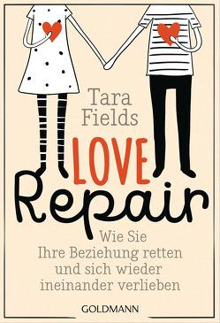 Love Repair von Fields,  Tara, Schneider,  Regina