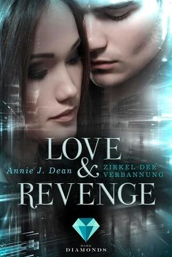 Love & Revenge 1: Zirkel der Verbannung von Dean,  Annie J.