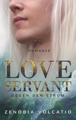 Love Servant: Gegen den Strom von Volcatio,  Zenobia