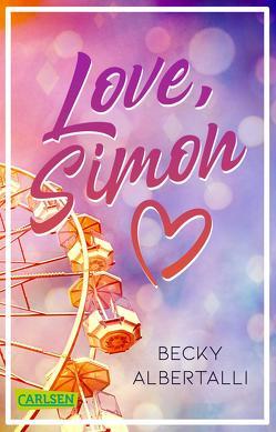 Love, Simon (Nur drei Worte – Love, Simon) von Albertalli,  Becky, Herzke,  Ingo