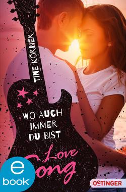 Love Song. Wo auch immer du bist von Körner,  Tine, Krammer,  Cassandra