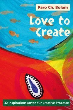 Love to Create von Bolam,  Christine Paro, Buchegger,  Lea-Marie, Buchegger,  Livia, Cassou,  Michele, Hummler,  Christine