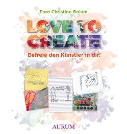 Love to create von Bolam,  Paro Christine