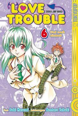 Love Trouble 06 von Yabuki,  Kentaro