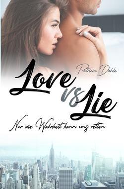 Love vs Lie von Dohle,  Patricia