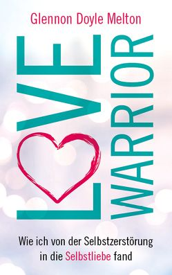 Love Warrior von Doyle,  Glennon, Görden,  Thomas