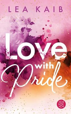 Love with Pride von Kaib,  Lea