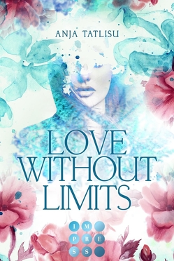 Love without limits. Rebellische Liebe von Tatlisu,  Anja
