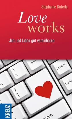 Love works von Katerle,  Stephanie