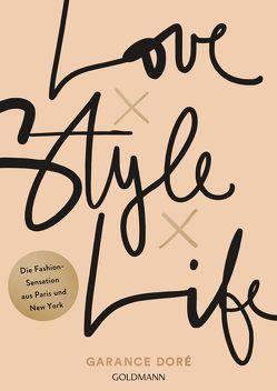 Love x Style x Life von Bruckmaier,  Isabella, Doré,  Garance
