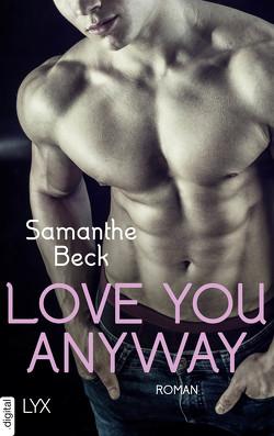 Love You Anyway von Beck,  Samanthe, Lengermann,  Frauke