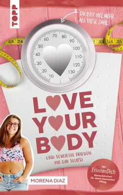 Love your body und schließe Frieden mit dir selbst! von Diaz,  Morena