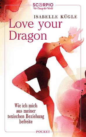 Love Your Dragon von Kügle,  Isabelle