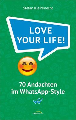 Love your life! von Kleinknecht,  Stefan