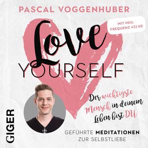 love yourself von Voggenhuber,  Pascal