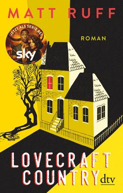 Lovecraft Country von Leube,  Anna, Leube,  Wolf Heinrich, Ruff,  Matt