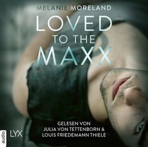 Loved to the Maxx von Moreland,  Melanie, Schmitz,  Ralf, Tettenborn,  Julia von, Thiele,  Louis Friedemann