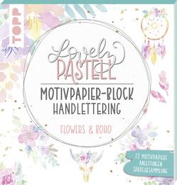 Lovely Pastell Handlettering Motivpapierblock Flowers & Boho von Stapff,  Christin