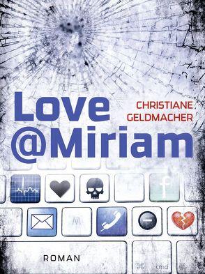 Love@Miriam von Geldmacher,  Christiane