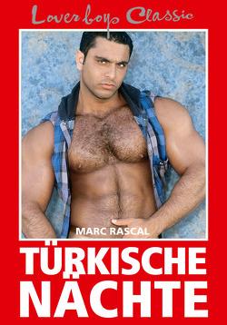 Loverboys Classic 6: Türkische Nächte von Rascal,  Marc