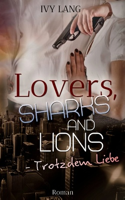 Lovers, Sharks And Lions von Lang,  Ivy