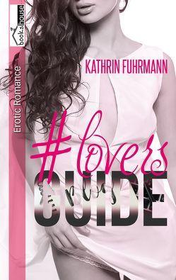 #loversguide von Fuhrmann,  Kathrin