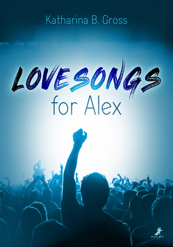 Lovesongs for Alex von Gross,  Katharina B.