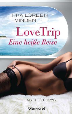 LoveTrip – Eine heiße Reise von Minden,  Inka Loreen