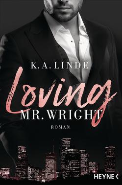 Loving Mr. Wright von Linde,  K. A., Lindemann,  Anu Katariina