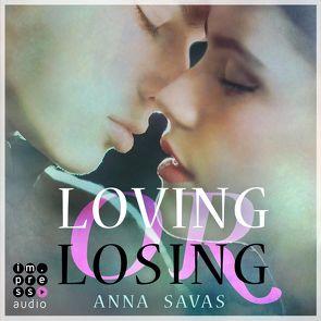 Loving or Losing. Als du in mein Leben kamst von Baus,  Hannah, Savas,  Anna, Wagner,  René