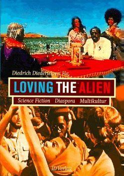 Loving the Alien von Dery,  Mark, Diederichsen,  Diedrich, Gilroy,  Paul, Mundel,  Barbara