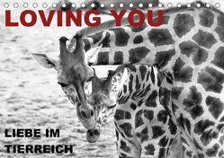 LOVING YOU – Liebe im Tierreich (Tischkalender 2018 DIN A5 quer) von Düll,  Sigrun