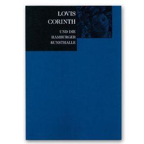 Lovis Corinth und die Hamburger Kunsthalle von Luckhardt,  Ulrich, Schneede,  Uwe M., Walford,  Elke