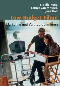 Low-Budget-Filme von Koll,  Björn, Kosslick,  Dieter, Kurz,  Sibylle, Messel,  Esther van