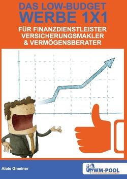 Low Budget Werbe 1×1 für Finanzdienstleister, Versicherungsmakler und Vermögensberater von Gmeiner,  Alois