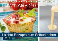 Low Carb 2.0 – Leichte Rezepte zum Selberkochen (Tischkalender 2019 DIN A5 quer)