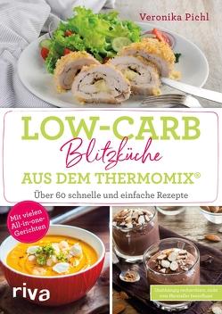 Low-Carb-Blitzküche aus dem Thermomix® von Pichl,  Veronika