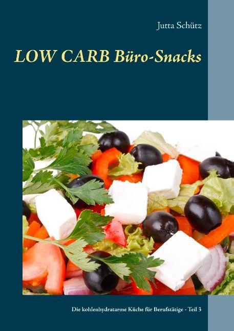 low carb b ro snacks von sch tz jutta die kohlenhydratarme k che. Black Bedroom Furniture Sets. Home Design Ideas