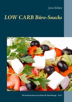 Low Carb Büro-Snacks von Schütz,  Jutta