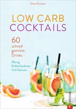 Low Carb Cocktails von Ruchser,  Diana