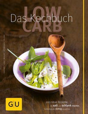 Low Carb – Das Kochbuch von Fischer,  Elisabeth, Lenz,  Claudia, Muliar,  Doris, Schmedes,  Christa, Velske,  Gregor