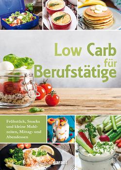 Low Carb für Berufstätige von garant Verlag GmbH