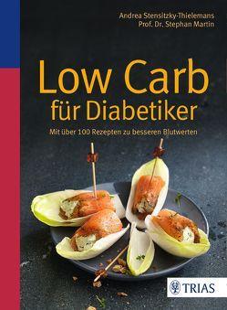 Low Carb für Diabetiker von Martin,  Stephan, Stensitzky-Thielemans,  Andrea