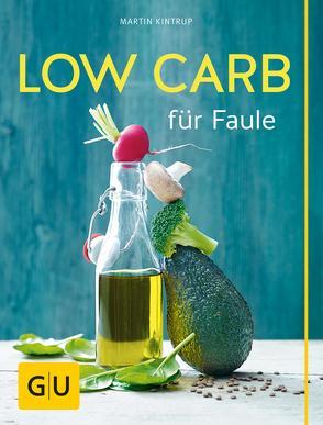 Low Carb für Faule von Kintrup,  Martin